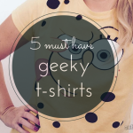 5 Must Have Geeky TShirts