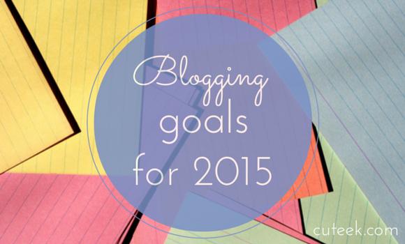 Blogging Goals for 2015
