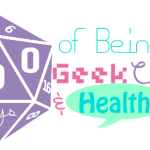 Day 1: 100 Days of Being Geek Chic & Healthy!