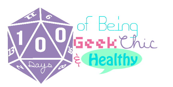 100 Days of Being Geek, Chic and Healthy
