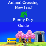 Animal Crossing New Leaf: Bunny Day Guide