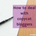 How to deal with copycat bloggers