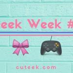 Geek Week #4 2016