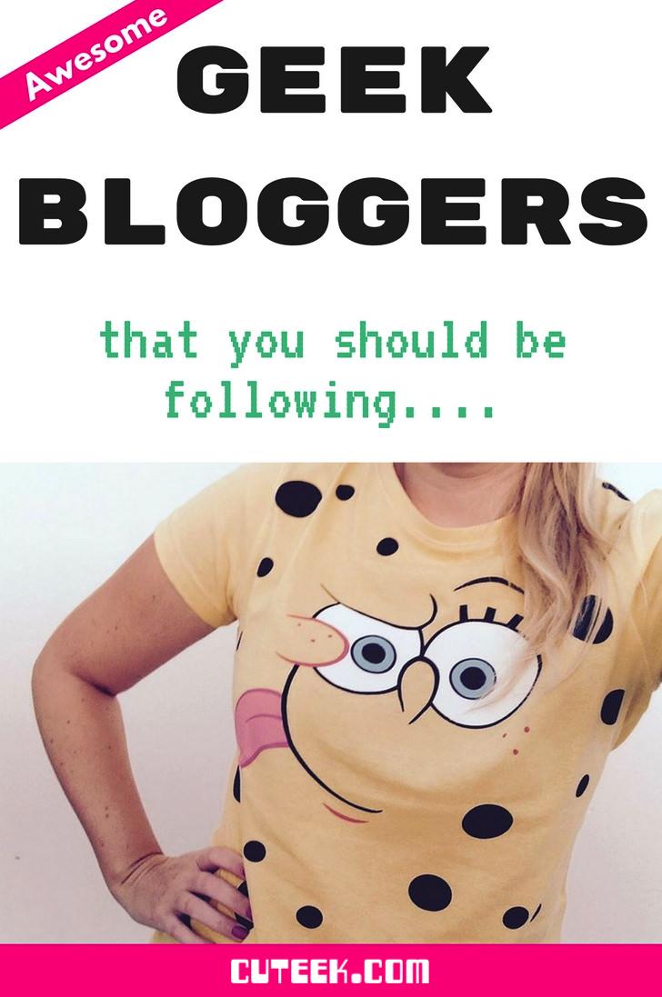 Geek Bloggers You Should Follow