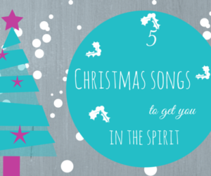 Christmas Songs to get you in the Spirit