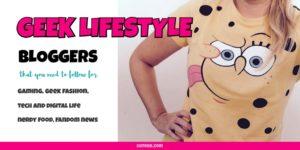 Geek Lifestyle Bloggers