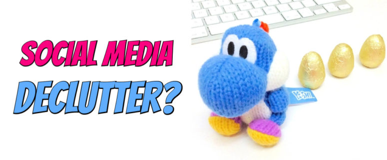 Do you need a Social Media Declutter?