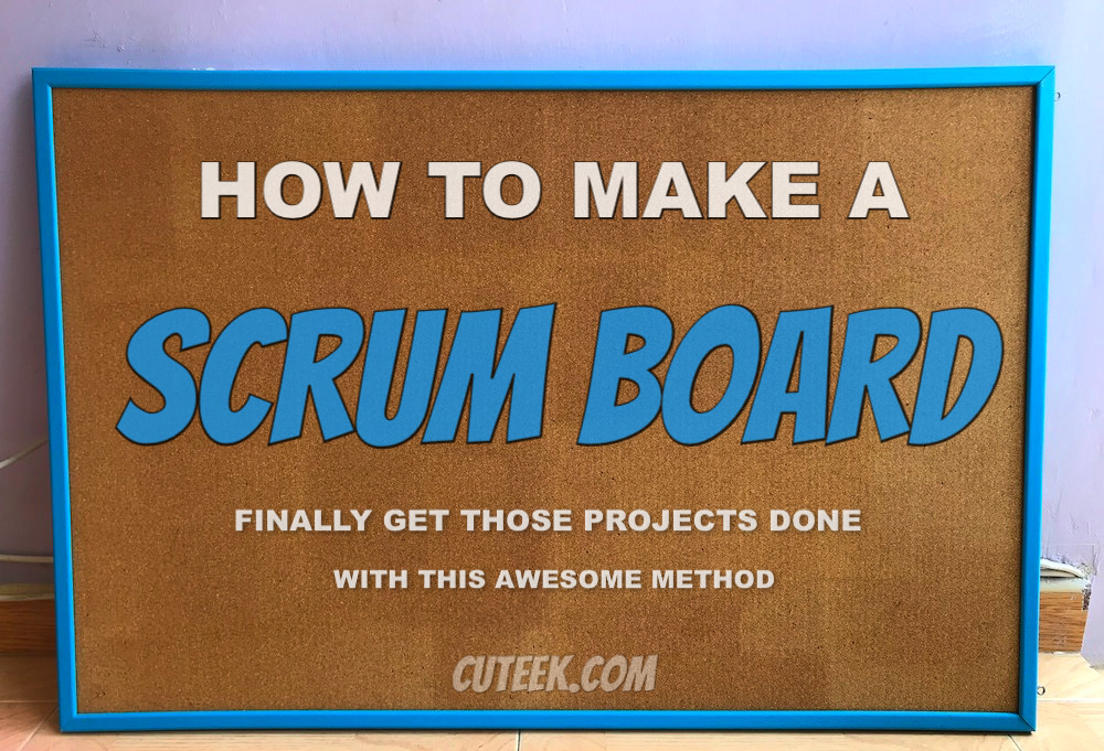 How to Make a Scrum Board | Awesome Productivity Hack