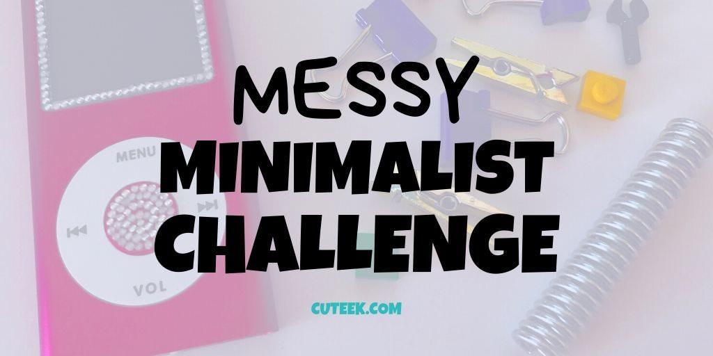 Messy Minimalist Challenge
